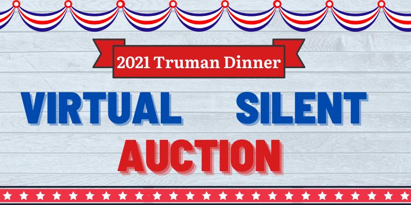 Truman Dinner Silent Auction 2021