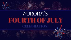 Aurora's Fourth of July Parade Celebration @ Downtown Aurora