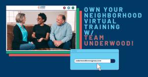 Own Your Neighborhood Training with Team Underwood! @ Virtual