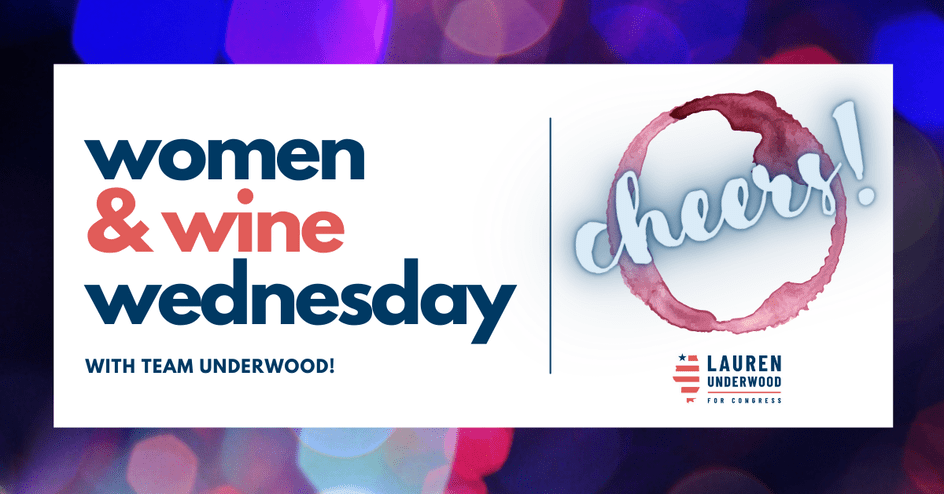 Women & Wine Wednesday Weekly Phonebank w/ Team Underwood @ Virtual